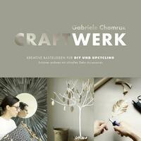 CraftWerk – Kreative Bastelideen für DIY und Upcycling