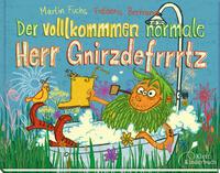 Der volllkommmen normale Herr Gnirzdefrrrtz