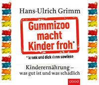 Gummizoo macht Kinder froh, krank und dick...