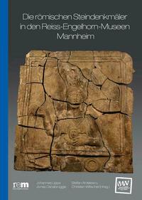 Die römischen Steindenkmäler in den Reiss-Engelhorn-Museen Mannheim