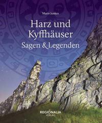 Harz und Kyffhäuser – Sagen und Legenden