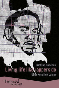 Kendrick Lamar: »Living life like rappers do«