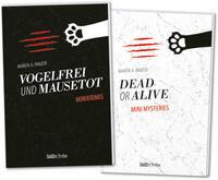 Vogelfrei und mausetot – Dead or alive