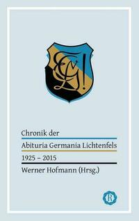 Chronik der Abituria Germania Lichtenfels
