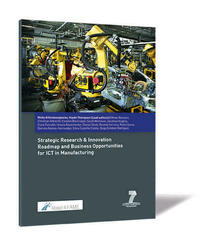 Strategic Research & Innovation Roadmap and Business Opportunities for ICT in Manufacturing
