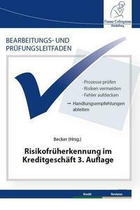Bearbeitungs- und Prüfungsleitfaden: Risikofrüherkennung im Kreditgeschäft 3. Auflage