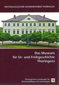 Das Museum für Ur- und Frühgeschichte Thüringens