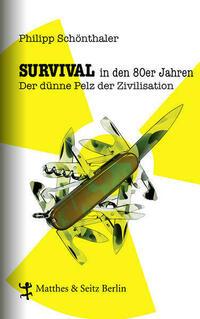 Survival in den 80er Jahren