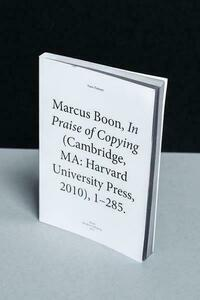 Marcus Boon, In Praise of Copying (Cambridge, MA: Harvard University Press, 2010), 1-285