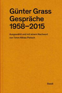 Günter Grass: Gespräche (1958–2015)