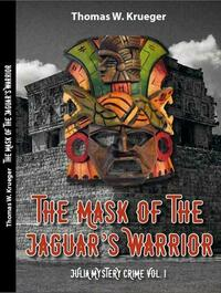 The Mask of the Jaguar´s Warrior
