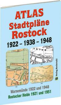 ATLAS - Stadtpläne von ROSTOCK 1922 – 1938 – 1948