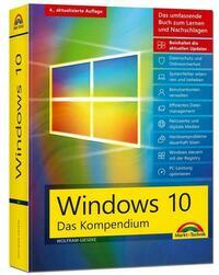 Windows 10 - Das große Kompendium inkl. aller aktuellen Updates - Ein umfassender Ratgeber: