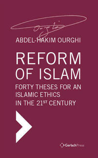 Reform of Islam. Forty Theses for an Islamic...
