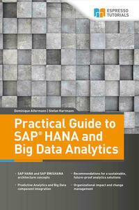 Practical Guide to SAP HANA and Big Data...