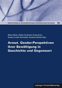 Armut. Gender-Perspektiven ihrer Bewältigung in Geschichte und Gegenwart