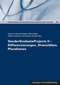 GenderGraduateProjects II – Differenzierungen, Diversitäten, Pluralismen
