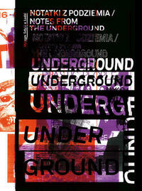 Notes from the Underground (Notatki Z Podziemia) Art and Alternative Music in Eastern Europe 1968 - 1994