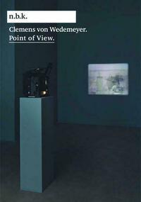 Clemens von Wedemeyer. Point of View