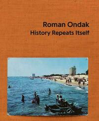 Roman Ondak. History Repeats Itself