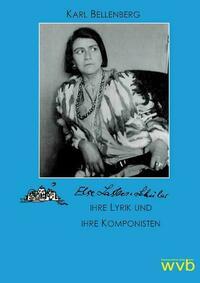Else Lasker-Schüler, ihre Lyrik und ihre Komponisten