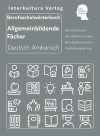 Interkultura Berufsschulwörterbuch für allgemeinbildende Fächer Deutsch-Amharisch