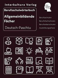Interkultura Berufsschulwörterbuch für allgemeinbildende Fächer Deutsch-Paschtu