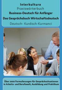 Interkultura Business-Deutsch für Anfänger Deutsch-Kurdisch Kurmanci