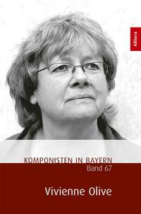 Komponisten in Bayern. Band 67: Vivienne Olive