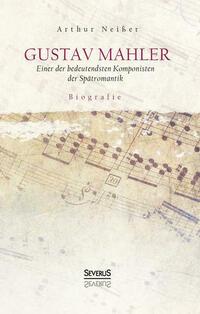 Gustav Mahler. Biografie