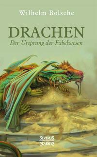 Drachen – Der Ursprung der Fabelwesen