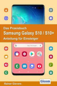 Das Praxisbuch Samsung Galaxy S10 / S10+ -...