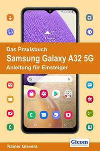 Das Praxisbuch Samsung Galaxy A32 5G - Anleitung für Einsteiger