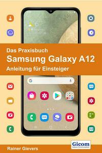 Das Praxisbuch Samsung Galaxy A12 - Anleitung für Einsteiger