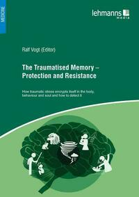 The Traumatised Memory – Protection and Resistance
