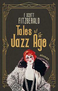 Tales of the Jazz Age. F. Scott Fitzgerald...