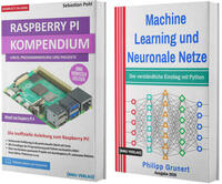 Raspberry Pi Kompendium + Machine Learning und Neuronale Netze (Hardcover)
