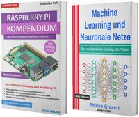 Raspberry Pi Kompendium + Machine Learning und Neuronale Netze (Taschenbuch))