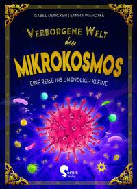 Verborgene Welt des Mikrokosmos