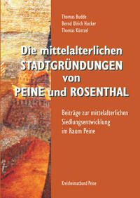Die mittelalterlichen Stadtgründungen von Peine und Rosenthal