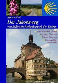 Der Jakobsweg von Erfurt bis Rothenburg ob...