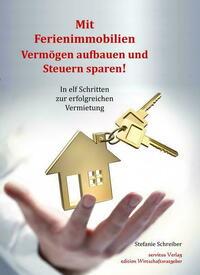 Mit Ferienimmobilien Vermögen aufbauen und...