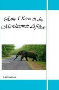 Eine Reise in die Märchenwelt Afrikas