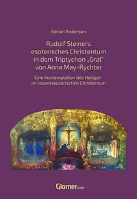 """Rudolf Steiners esoterisches Christentum in dem Bild Triptychon Gral"""" von Anna May"""