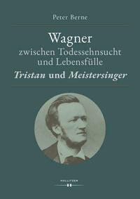 Wagner zwischen Todessehnsucht und Lebensfülle