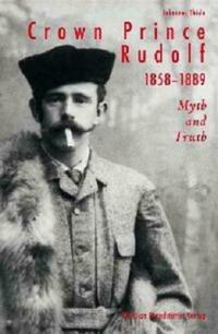 Crown Prince Rudolf, 1858-1889
