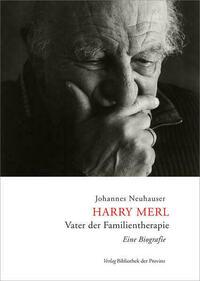 Harry Merl – Vater der Familientherapie