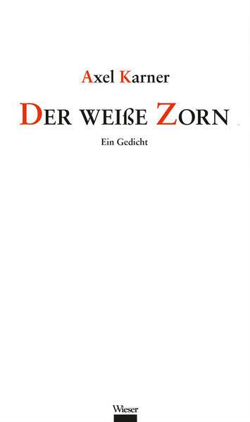 Der Weiße Zorn Ein Gedicht Von Axel Karner