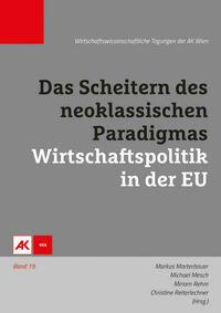Das Scheitern des neoklassischen Paradigmas – Wirtschaftspolitik in der EU