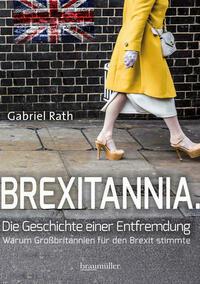 Brexitannia - Die Geschichte einer...